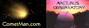 CometMan.com  Home of The Arcturus Observatory